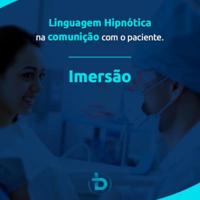 Imersão em Linguagem Hipnótica na Comunicação com o Paciente